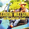 Aaron Watson: Real Good Time