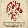 CD: Gregg Allman & Friends –   All My Friends: Celebrating the Songs & Voice of Gregg Allman