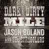 Jason Boland And The Stragglers: Dark & Dirty Mile