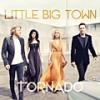 Little Big Town: Tornado