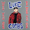 CD: Luke Combs - What You See Is What You Get