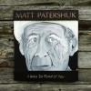 CD - Matt Patershuk: I Was So Fond Of You