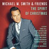 CD: Michael W. Smith & Friends  - The Spirit Of Christmas