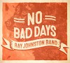 CD: Ray Johnston Band - No Bad Days