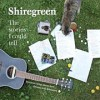 Shiregreen: The Stories I Could Tell