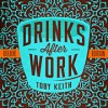 Toby Keith: Drinks After Work (Deluxe Edition)