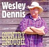 Wesley Dennis: Country Enough