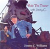 Jimmy C. Williams: Ride The Trains