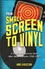 Buch: From Small Screen to Vinyl –   A Guide to Television Stars Who Made Records, 1950-2000