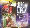 Jason Aldean –   Night Train to Georgia